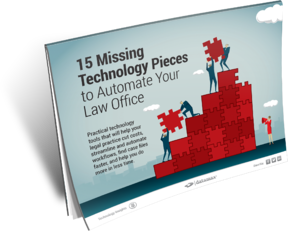 15 Missing Technology Pieces To Automate Your Law Office